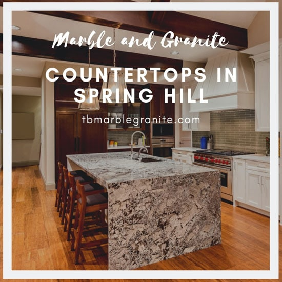 Marble and Granite Countertops in Spring Hill